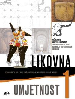 LIKOVNA UMJETNOST 1 : udžbenik iz likovne umjetnosti
