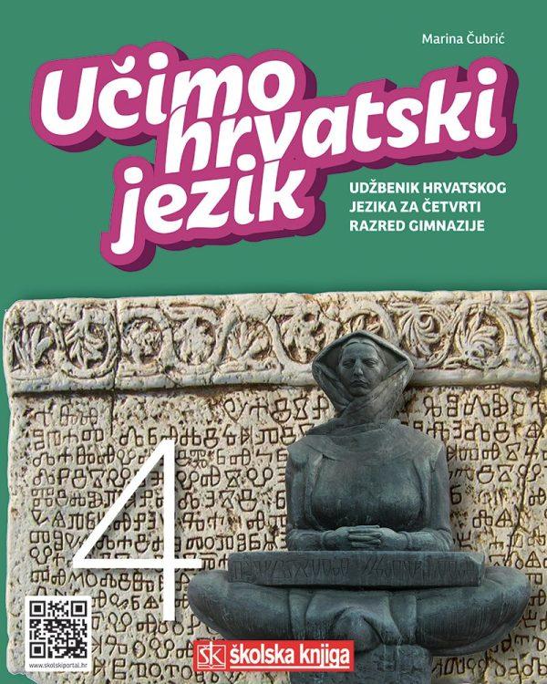 UČIMO HRVATSKI JEZIK 4 : udžbenik hrvatskog jezika u četvrtom razredu gimnazije autora Marina Čubrić