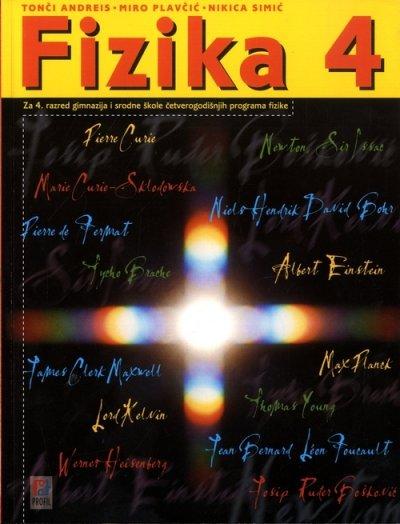 FIZIKA 4 : udžbenik za 4. razred gimnazije (inačica B) autora Tonči Andreis, Miro Plavčić, Nikica Simić