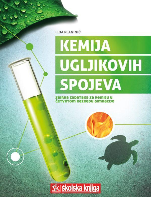 kemija ugljikovih spojeva : ZBIRKA ZADATAKA za kemiju u četvrtom razredu gimnazije autora Ilda Planinić