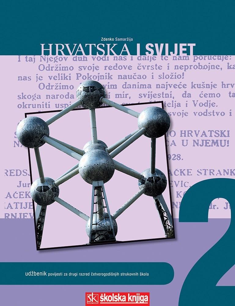 HRVATSKA I SVIJET 2 : udžbenik povijesti za 2. razred ČETVEROGODIŠNJIH strukovnih škola autora Zdenko Samaržija