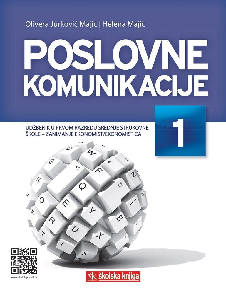 POSLOVNE KOMUNIKACIJE 1 : udžbenik za 1. razred srednje škole za zanimanje ekonomist/ekonomistica autora Olivera Jurković Majić, Helena Majić