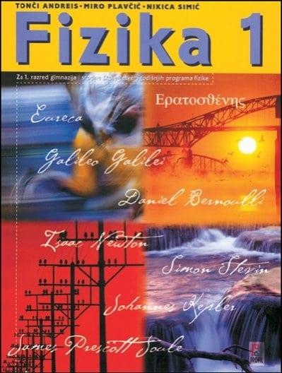 FIZIKA   1: udžbenik za 1. razred gimnazije i srodnih škola s četverogodišnjim programom (inačica B) autora Tonči Andreis, Miro Plavčić, Nikica Simić