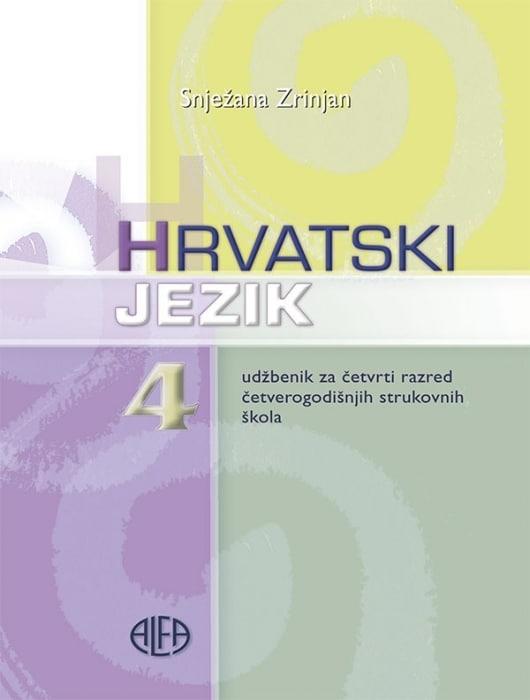HRVATSKI  JEZIK 4 : udžbenik za 4. razred ČETVEROGODIŠNJIH strukovnih škola autora Snježana Zrinjan