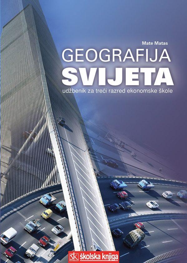 GEOGRAFIJA SVIJETA : udžbenik za 3. razred EKONOMSKE škole autora Mate Matas