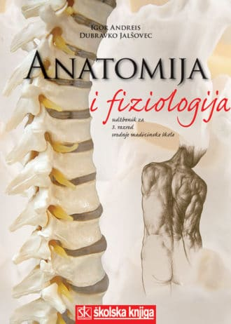 ANATOMIJA I FIZIOLOGIJA : autora Igor Andreis, Dubravko Jalšovec