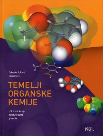 TEMELJI ORGANSKE KEMIJE : udžbenik za 4. razred gimnazije autora Blanka Sever, Dubravka Stričević