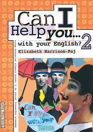 CAN I HELP YOU…WITH YOUR ENGLISH? 2 : udžbenik za 2. razred strukovnih škola : 7. godina učenja autora Elizabeth Harrison-Paj