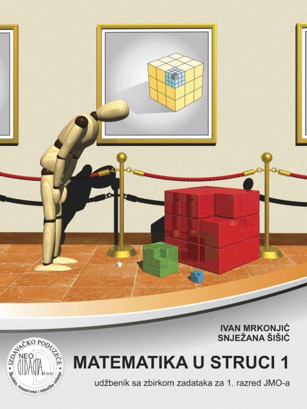 MATEMATIKA U STRUCI 1 : udžbenik sa zbirkom zadataka za 1. razred JMO-a autora Ivan Mrkjonjić, Snježana Šišić