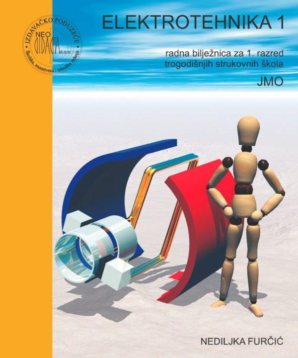 elektrotehnika 1 : radna bilježnica za 1. razred TROGODIŠNJIH  strukovnih škola (JMO) autora Nediljka Furčić