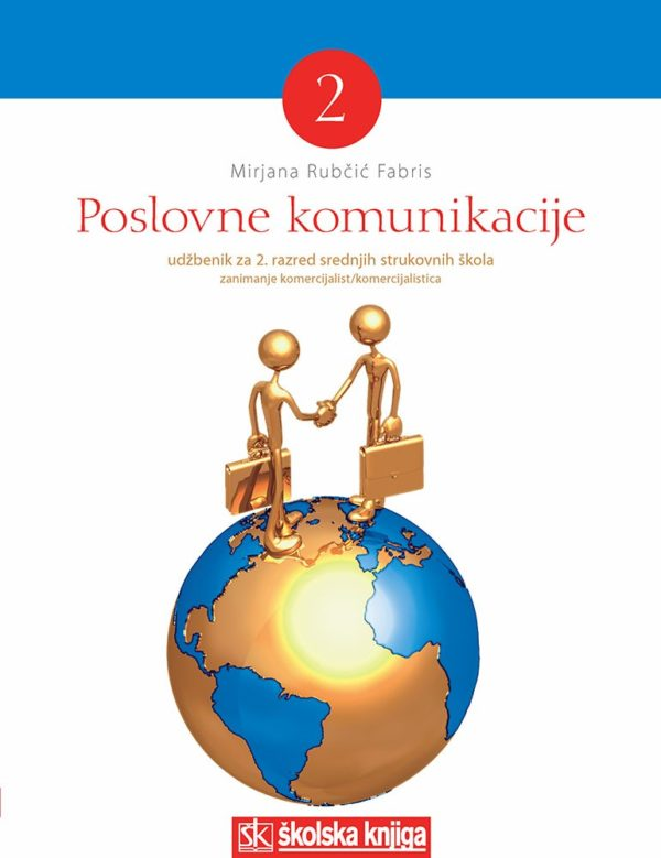 POSLOVNE KOMUNIKACIJE 2 : udžbenik za 2. razred, zanimanje  KOMERCIJALIST / KOMERCIJALISTICA autora Mirjana Rubčić Fabris