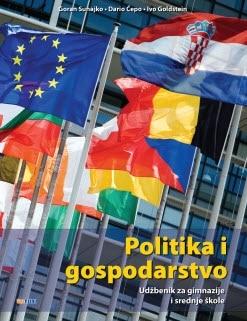 POLITIKA I GOSPODARSTVO : udžbenik za gimnazije staro izdanje / izašlo je novo izdanje 2021. autora Goran Sunajko, Dario Čepo, Ivo Goldstein