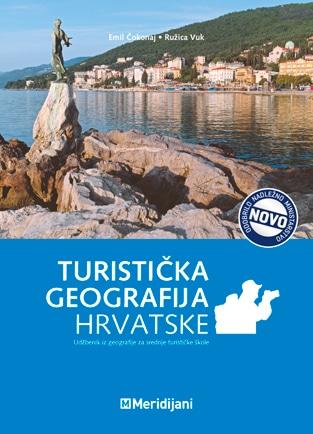 TURISTIČKA GEOGRAFIJA HRVATSKE : udžbenik iz geografije za srednje turističke škole autora Emil Čokonaj, Ružica Vuk