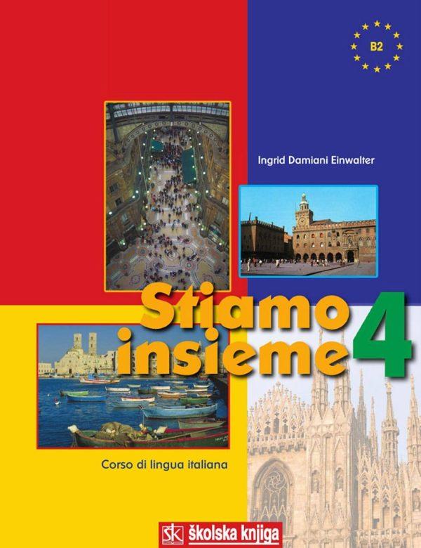 STIAMO INSIEME 4 : udžbenik za 4. razred  četverogodišnjih strukovnih škola autora Ingrid Damiani Einwalter