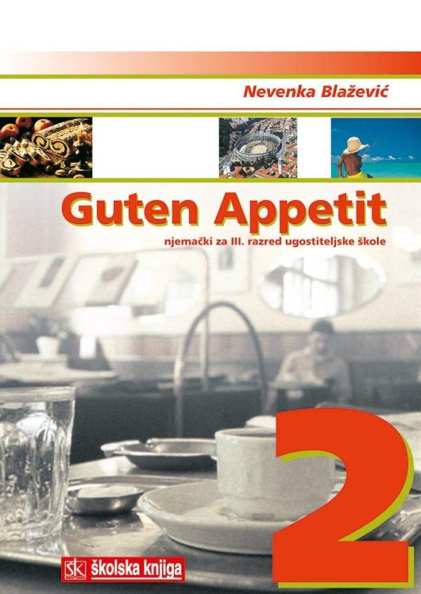 GUTEN APPETIT  2 : njemački za III. razred ugostiteljske škole autora nevenka blažević