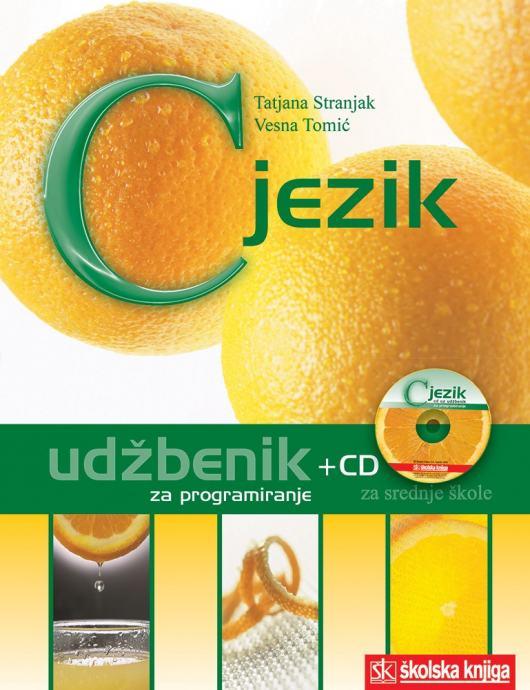 C JEZIK : udžbenik i CD s riješenim primjerima za