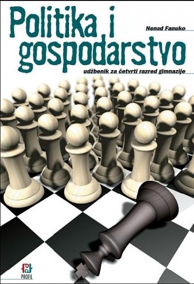 POLITIKA I GOSPODARSTVO : udžbenik za 4. razred gimnazije autora Nenad Fanuko