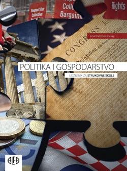 POLITIKA I GOSPODARSTVO : udžbenik za trogodišnje strukovne škole autora Ana Knežević-Hesky