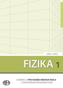 FIZIKA 1 : udžbenik za 1. razred srednjih strukovnih škola s  TROGODIŠNJIM programom fizike