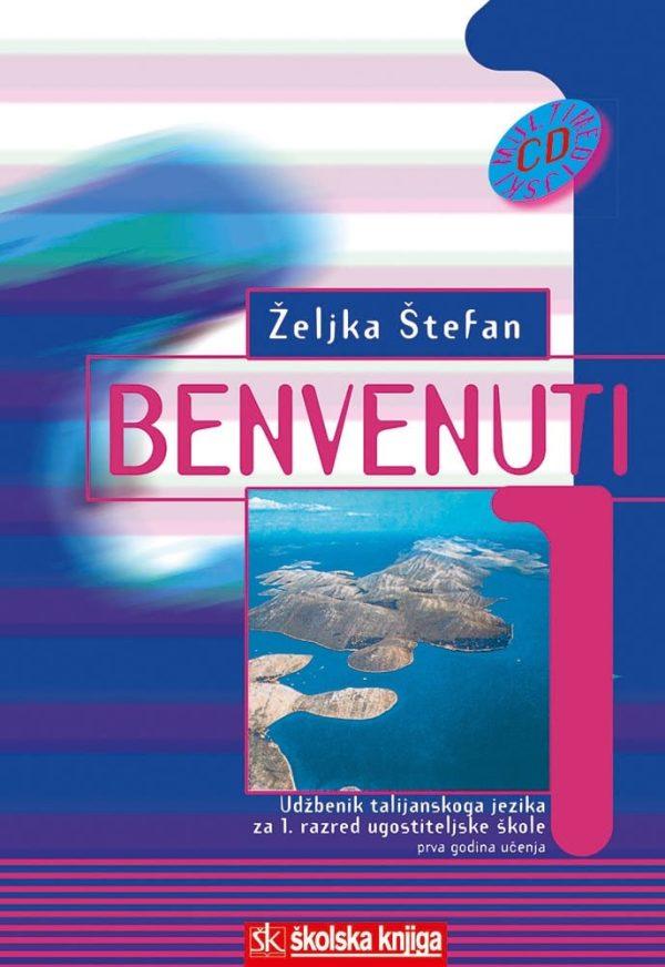 BENVENUTI 1 : udžbenik za 1. razred UGOSTITELJSKIH  škola : 1. godina učenja autora Željka Štefan