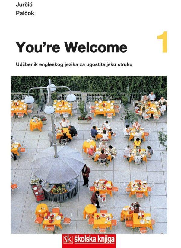 YOURE WELCOME 1 : udžbenik engleskog jezika za ugostiteljsku struku autora Mirjana Jurčić, Dunja Palčok