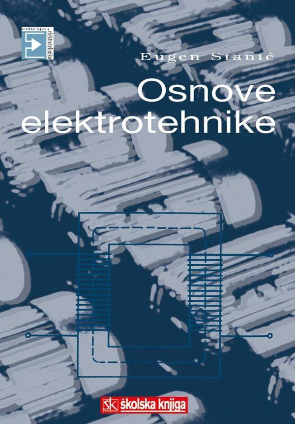 OSNOVE ELEKTROTEHNIKE : udžbenik za 1. razred : za TROGODIŠNJI program autora Eugen Stanić