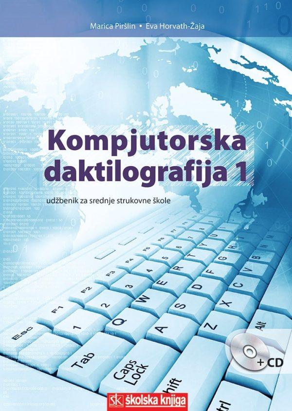 KOMPJUTORSKA DAKTILOGRAFIJA 1 : udžbenik za 1. i 2. razred srednje strukovne škole