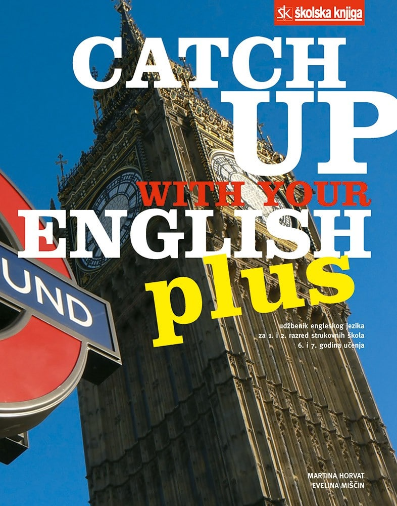 CATCH UP WITH YOUR ENGLISH PLUS : udžbenik engleskog jezika