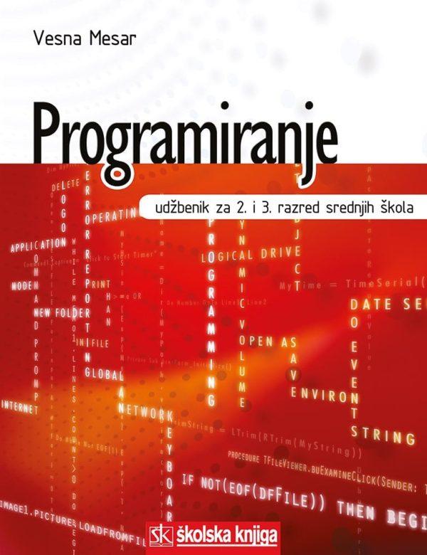 PROGRAMIRANJE : udžbenik programiranja u Pascalu za 2. i 3. razred srednjih strukovnih škola  autora Vesna Mesar
