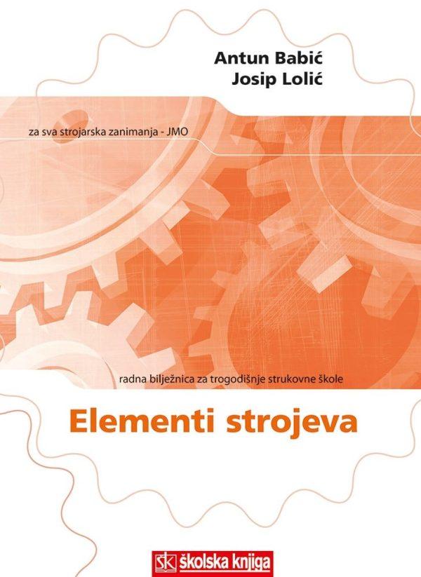 elementi strojeva: radna bilježnica za trogodišnje strukovne škole