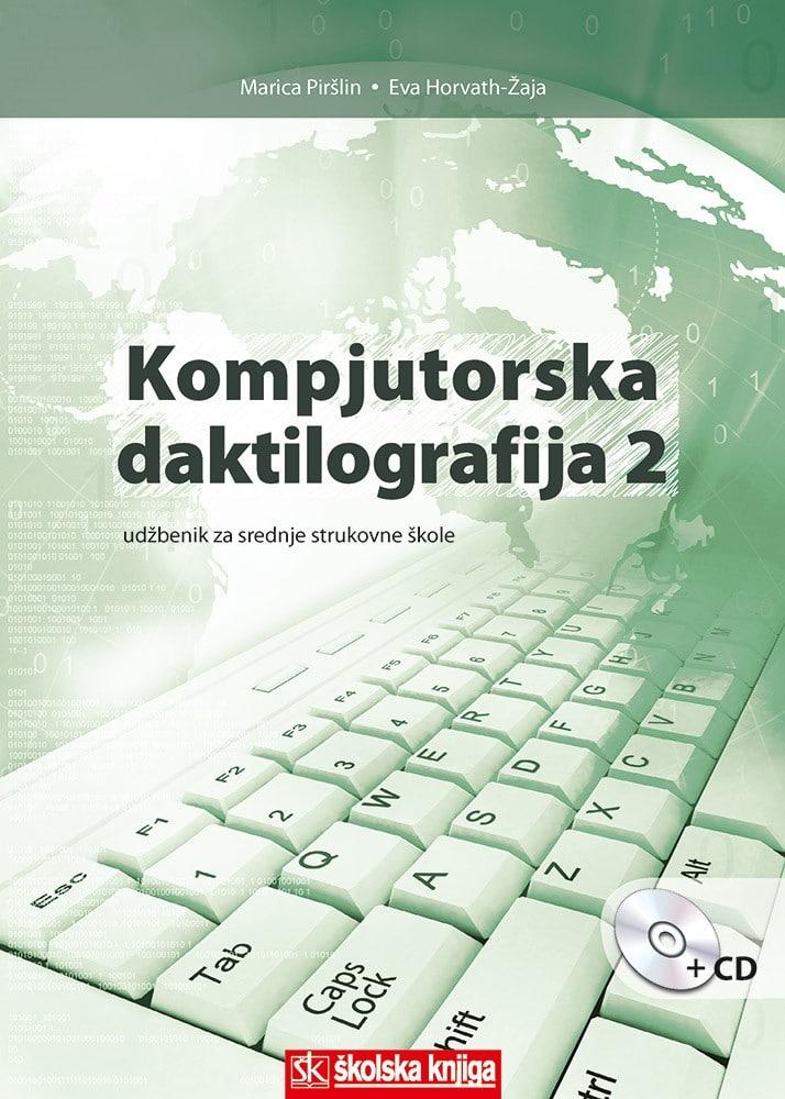 KOMPJUTORSKA DAKTILOGRAFIJA 2 : udžbenik za 2. razred srednje strukovne škole autora Eva Horvath-Žaja, Marica Piršlin