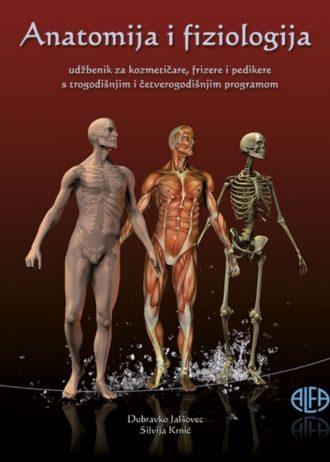 ANATOMIJA I FIZIOLOGIJA : udžbenik za kozmetičare, frizere i pedikere
