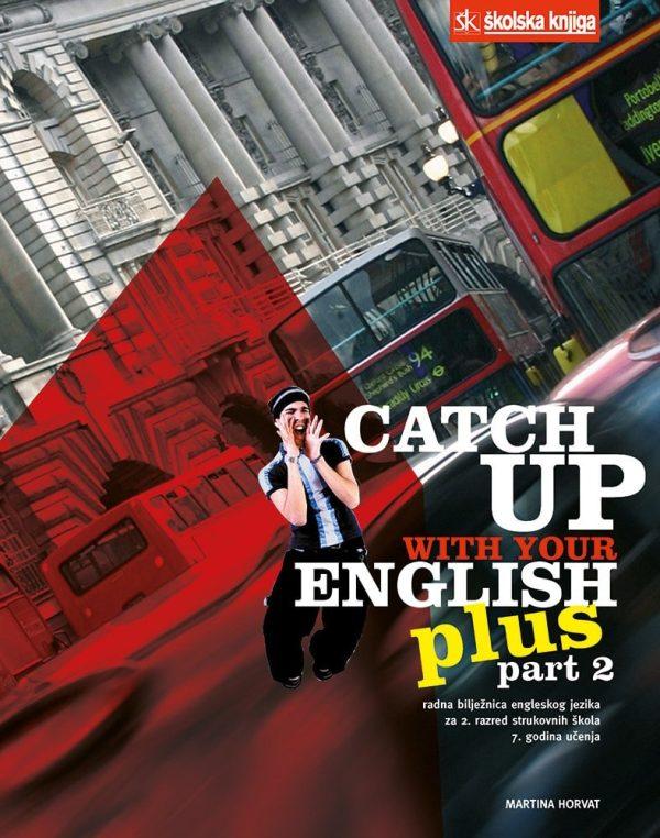 catch up with your english : radna bilježnica 2 iz engleskog jezika za 2. razred strukovnih škola : 7. godina učenja autora Martina Horvat