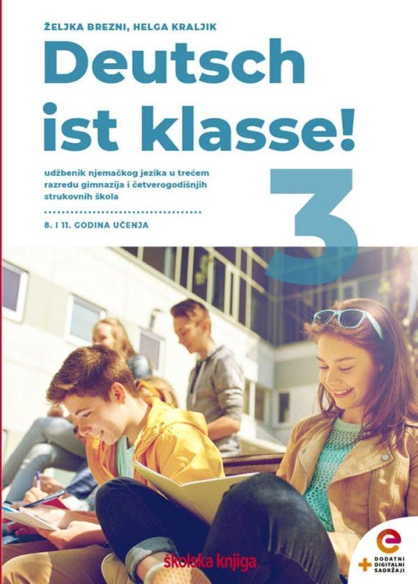 DEUTSCH IST KLASSE! 3: udžbenik njemačkog jezika  u 3. razredu gimnazija i 4-godišnjih strukovnih škola, 8. i 11. godina učenja autora Željka Brezni, Helga Kraljik