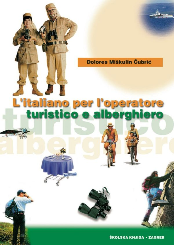 L'ITALIANO per L'OPERATORE : TURISTICO E ALBERGHIERO : udžbenik talijanskog jezika za 3. razred ugostiteljsko-turistič autora Dolores Miškulin Čubrić
