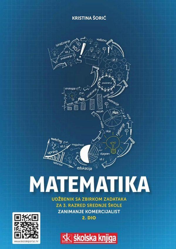 MATEMATIKA 3 : udžbenik sa zbirkom zadataka 2. dio za 3. razred srednje škole za zanimanje komercijalist/komercijalistica - 2. dio autora Kristina Šorić