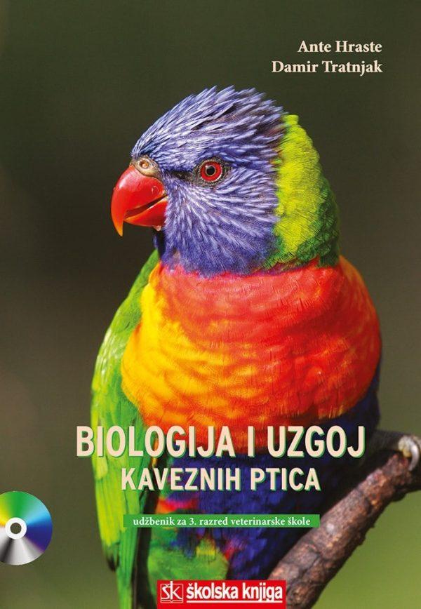 BIOLOGIJA I UZGOJ KAVEZNIH PTICA : udžbenik za 3. razred srednjih VETERINARSKIH škola autora Ante Hraste, Damir Tratnjak