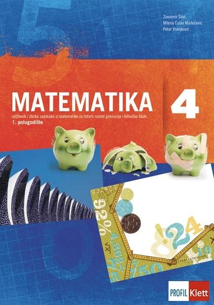 MATEMATIKA 4 : udžbenik i zbirka zadataka iz matematike  1. polugodište