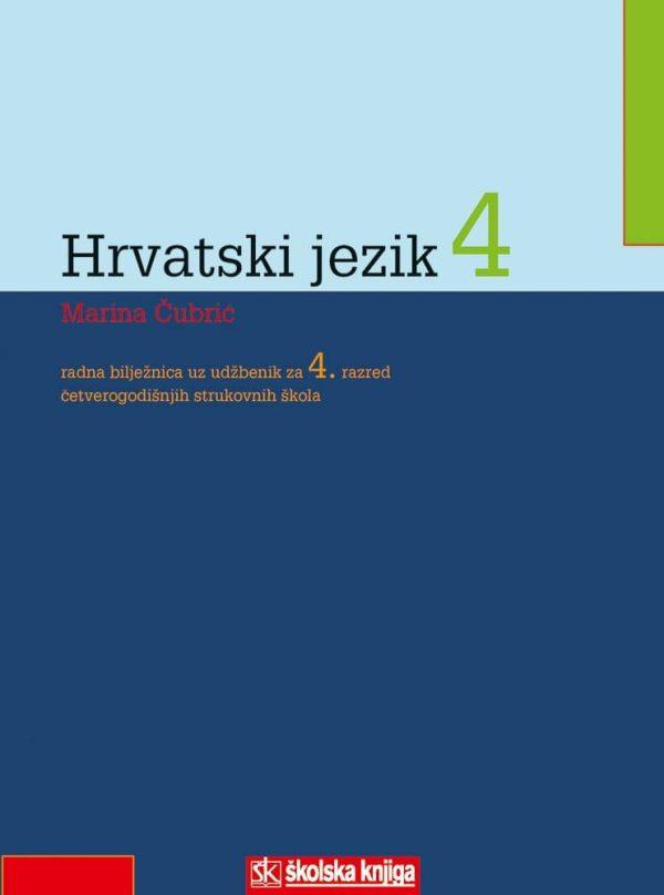hrvatski jezik 4 : radna bilježnica za 4. razred  ČETVEROGODIŠNJIH  strukovnih škola autora Marina Čubrić