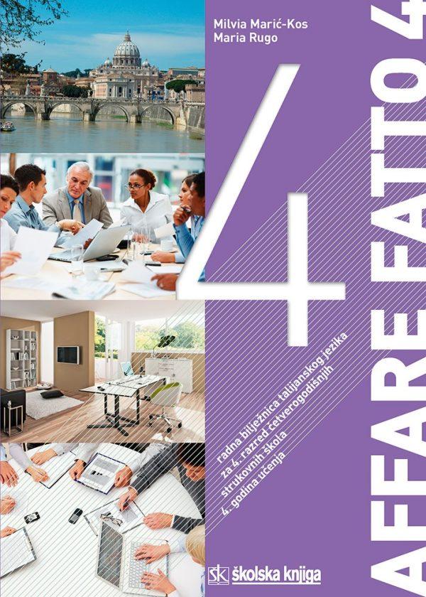 affare fatto 4 : radna bilježnica za talijanski jezik u četvrtom razredu četverogodišnjih strukovnih škola - 4. godina učenja