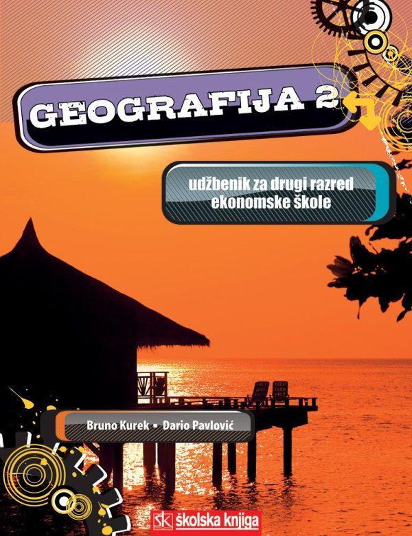 GEOGRAFIJA 2 : udžbenik geografije za 2. razred srednje EKONOMSKE škole autora Bruno Kurek, Dario Pavlović