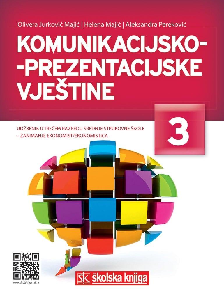 KOMUNIKACIJSKO-PREZENTACIJSKE VJEŠTINE : udžbenik za 3. razred srednje škole za zanimanje ekonomist/ekonomistica