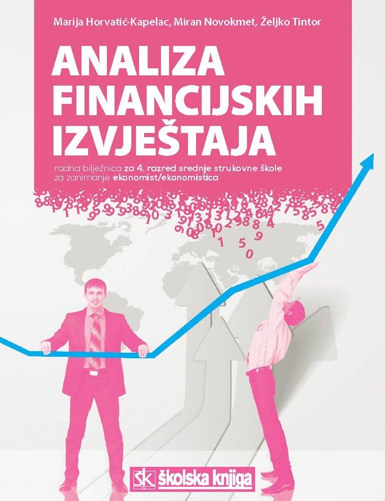 analiza financijskih izvještaja : radna bilježnica u četvrtom razredu srednje škole za zanimanje ekonomist/ekonomistica