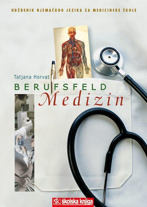 BERUFSFELD MEDIZIN : udžbenik njemačkog jezika za 3. i 4. razred medicinskih škola autora Tatjana Horvat