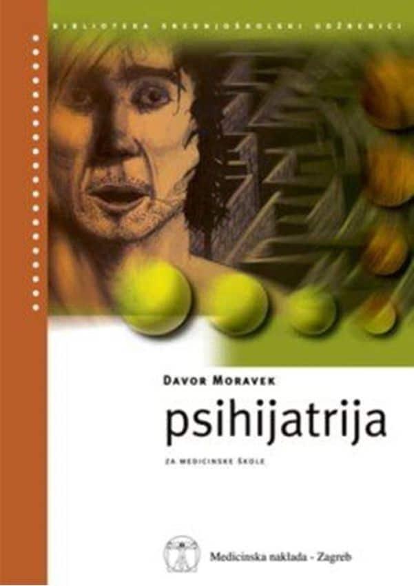 PSIHIJATRIJA : udžbenik za medicinske škole autora Davor Moravek