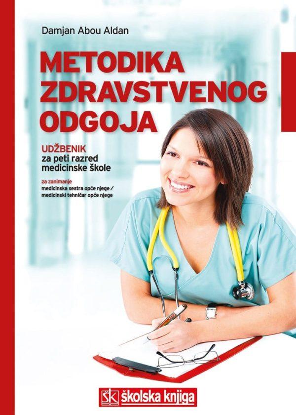 METODIKA ZDRAVSTVENOG ODGOJA : udžbenik u petom razredu medicinske škole
