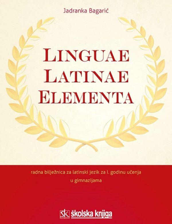 LINGUAE LATINAE ELEMENTA, radna bilježnica iz latinskoga jezika za prvu godinu učenja u gimnazijama  autora Jadranka Bagarić