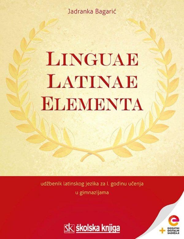 LINGUAE LATINAE ELEMENTA : udžbenik latinskoga jezika s dodatnim digitalnim sadržajima za prvu godinu učenja u gimnazijama autora Jadranka Bagarić