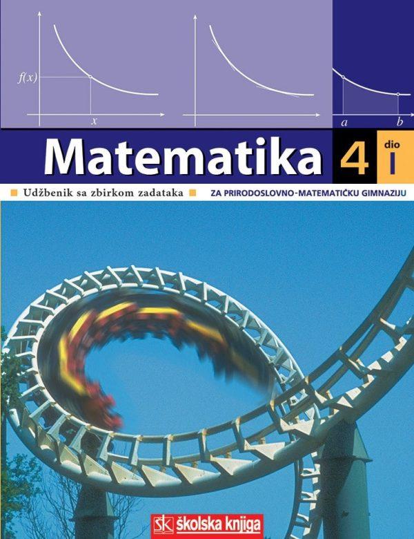Matematika 4: 2 dio Udžbenik sa zbirkom zadataka 2.dio  Za prirodoslovnu-matematičku gimnaziju autora S.Antoliš  - A.Copić