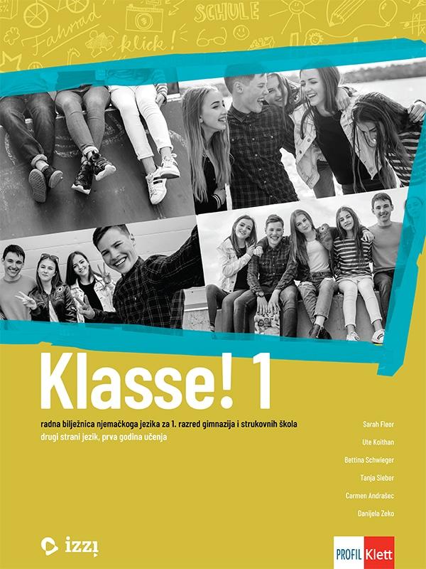 Klasse! 1: radna iz njemačkoga jezika za 1. razred gimnazija i strukovnih škola, drugi strani jezik, prva godina učenja autora Sarah Fleer, Michael Koenig, Ute Koithan, Tanja Sieber, Carmen Andrašec, Danijela Zeko
